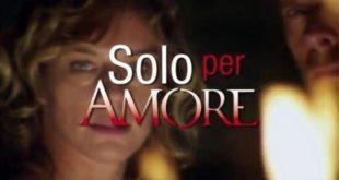 Solo per Amore 2, Destini Incrociati trama quarta puntata