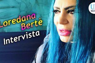 loredana berte intervista