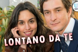 lontano da te fiction