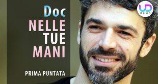 Doc Nelle Tue Mani, Prima Puntata