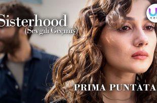 Sisterhood (Sevgili Geçmis) Prima Puntata:
