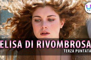 Elisa di Rivombrosa, Terza Puntata