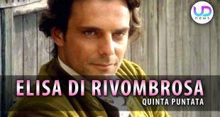 Elisa di Rivombrosa, Quinta Puntata