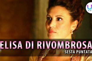 Elisa di Rivombrosa, Sesta Puntata