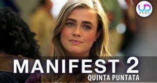 Manifest 2, Quinta Puntata