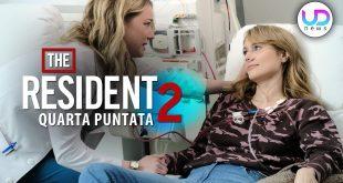 The Resident 2, Quarta Puntata
