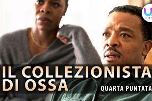 Il Collezionista di Ossa, Quarta Puntata