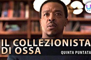 Il Collezionista di Ossa, Quinta Puntata