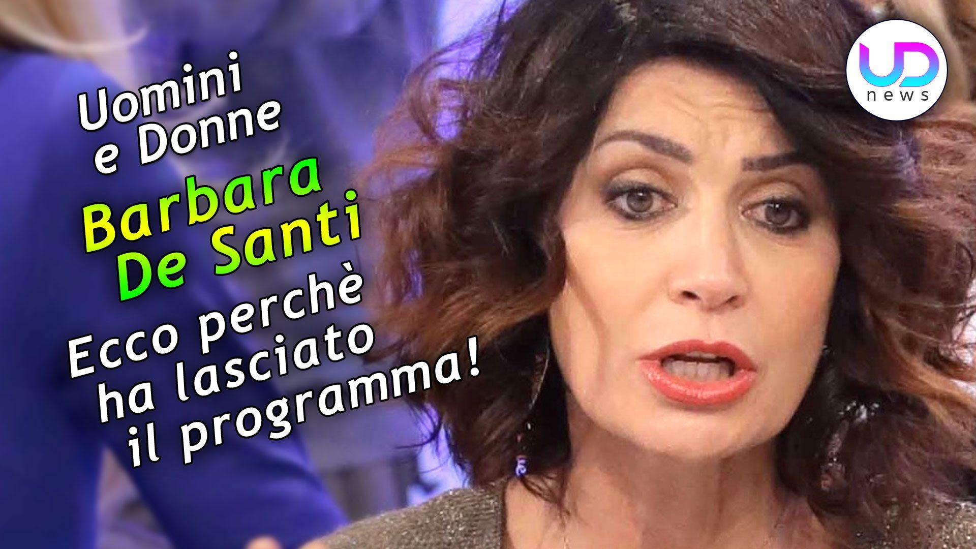 Ecco Perché Barbara De Santi ha Lasciato il Programma! - UD News - Uomini e  Donne