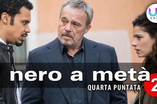 Nero a Metà 2, Quarta Puntata