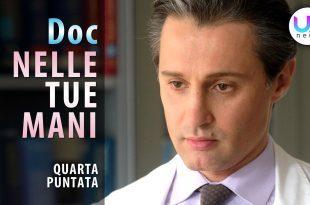 Doc Nelle Tue Mani, Quarta Puntata