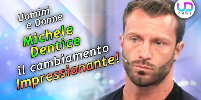 Uomini e Donne: Michele Dentice