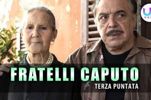 Fratelli Caputo, Terza Puntata