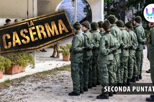 La Caserma, Seconda Puntata