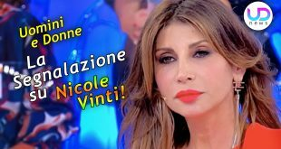 Uomini e Donne: La Segnalazione Su Nicole Vinti!