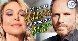 Visconte Guglielmotti Innamorato di Barbara D'Urso!
