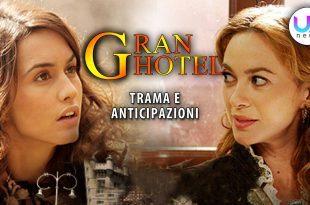 Gran Hotel: Trama ed Anticipazion