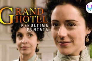 Grand Hotel 3, Penultima Puntata
