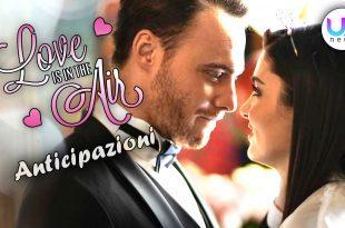 Love Is In The Air, anticipazioni