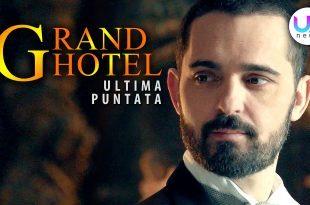 Grand Hotel 3, Ultima Puntata