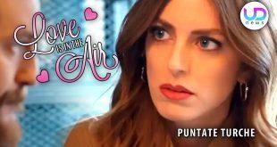 Love Is In The Air, Anticipazioni Puntate Turche